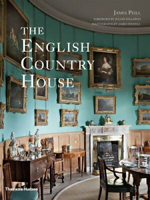 The English Country House by James Peill 9780500293072 (Paperback, 2017)