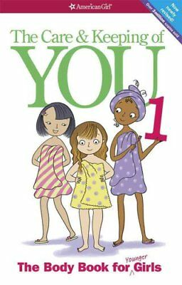 The Care and Keeping of You The Body Book for Younger Girls 9781609580834