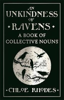 An Unkindness of Ravens A Book of Collective Nouns by Chloe Rhodes 9781782433088