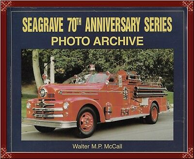 SEAGRAVE 70th ANNIVERSARY SERIES FIRE TRUCKS! 1951-1970--PHOTO COLLECTION! OOP