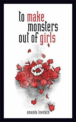 to make monsters out of girls by Amanda Lovelace 9781449494261 (Hardback, 2018)