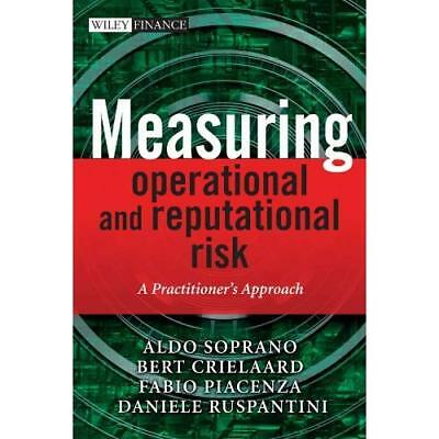 Measuring Operational and Reputational Risks: A Practit - Hardcover NEW Soprano,