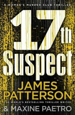17th Suspect (Women's Murder Club 17) by James Patterson 9781784753696