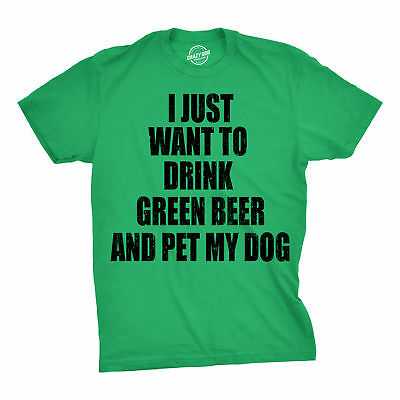c1fd777e Mens I Just Want To Drink Green Beer And Pet My Dog Tshirt Funny St Patricks