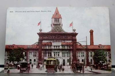 Colorado CO Denver Welcome Arch Union Depot Postcard Old Vintage Card View Post