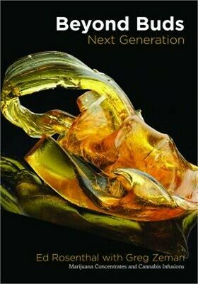 Beyond Buds, Next Generation: Marijuana Concentrates and Cannabis Infusions (Pap