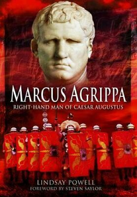 Marcus Agrippa Right-Hand Man of Caesar Augustus by Lindsay Powell 9781848846173