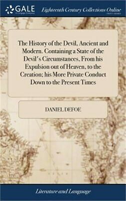 The History of the Devil, Ancient and Modern. Containing a State of the Devil's