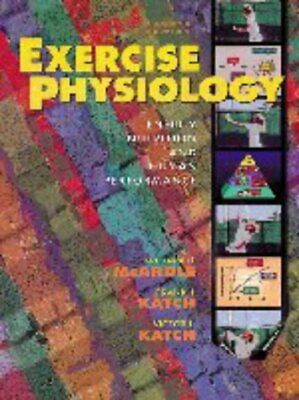 Exercise Physiology: Energy, Nutrition and Human Performance, McArdle, William D