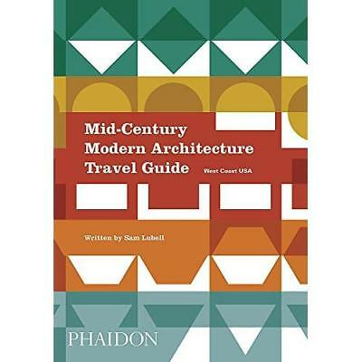 Mid-Century Modern Architecture Travel Guide: West Coas - Paperback NEW Sam Lube