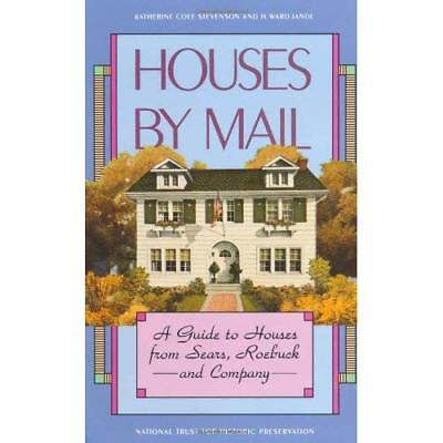 Houses by Mail: A Guide to Houses from Sears, Roebuck a - Paperback NEW Stevenso