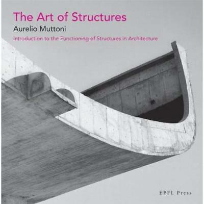 The Art of Structures - Paperback NEW Muttoni, Aureli 2011-02-10
