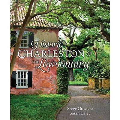Historic Charleston and the Lowcountry - Hardcover NEW Steven Gross (A 13 Oct. 2