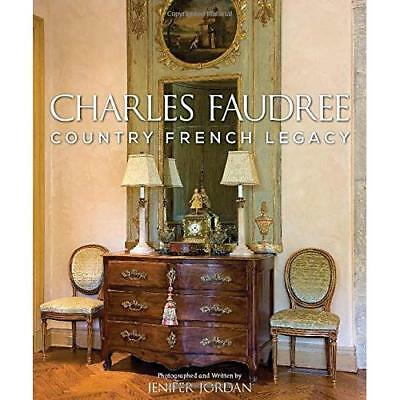 Charles Faudree Country French Legacy - Hardcover NEW Jenifer Jordan( 2015-05-20