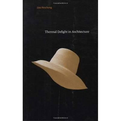 Thermal Delight in Architecture - Paperback NEW Heschong, L 1979-01-01