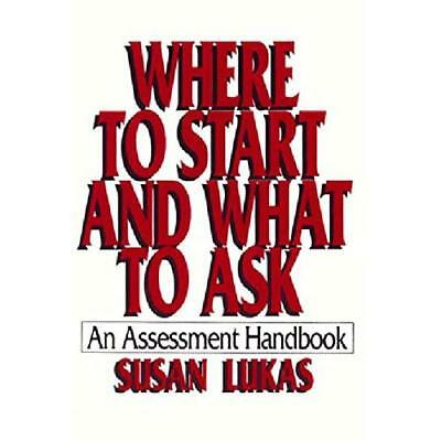 Where to Start and What to Ask: An Assessment Handbook - Paperback NEW Lukas, S