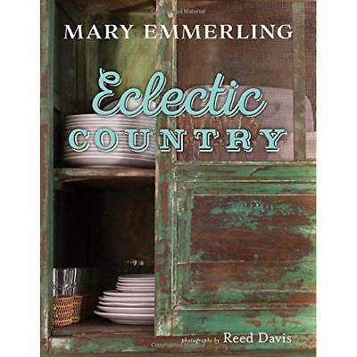 Eclectic Country - Hardcover NEW Mary Emmerling  2015-10-10