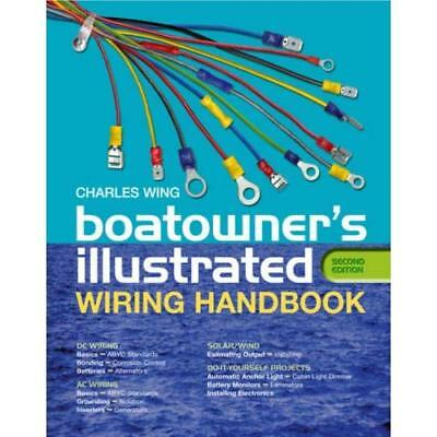 Boatowner's Illustrated Wiring Handbook - Hardcover NEW Wing, Charles 2007-06-30
