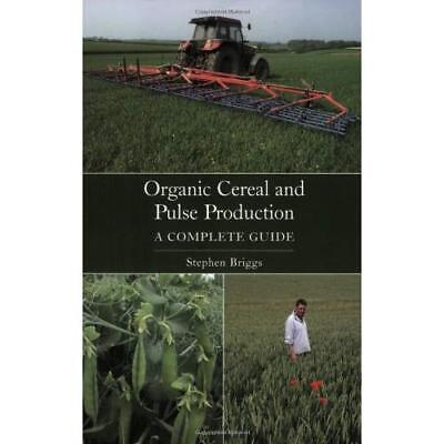 Organic Cereal and Pulse Production: A Complete Guide - Paperback NEW Briggs, St