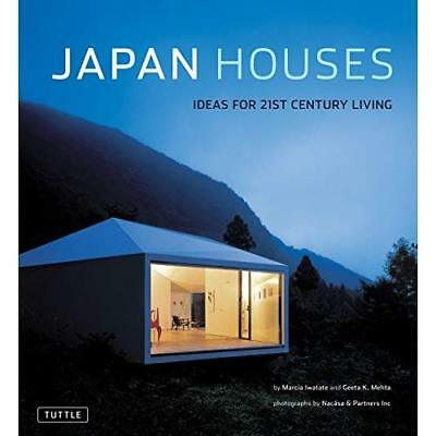 Japan Houses: Ideas for 21st Century Living - Hardcover NEW Marcia Iwatate 2011-