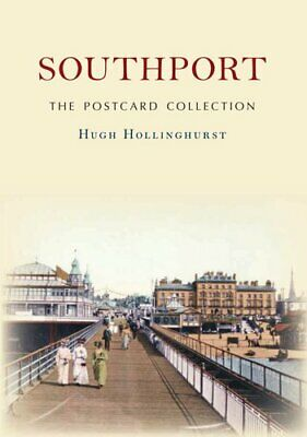 Southport The Postcard Collection by Hugh Hollinghurst 9781445688206