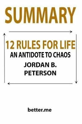 Summary of 12 Rules for Life An Antidote to Chaos by Jordan B P... 9781986162173
