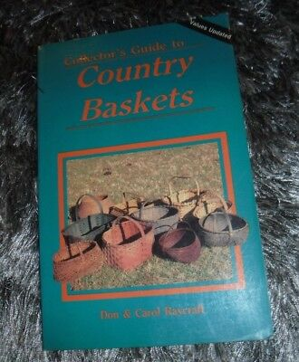 Collector's Guide to Country Baskets by Carol Raycraft & Don Raycraft -1988