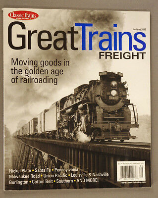 Great Trains FREIGHT, Classic Trains Special Edition #21, Holiday 2017; LN