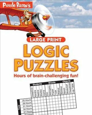 Puzzle Baron's Large Print Logic Puzzles by Puzzle Baron 9781465464880