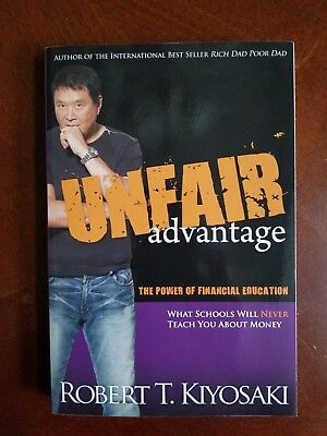 Unfair Advantage The Power Of Financial Education By Robert T