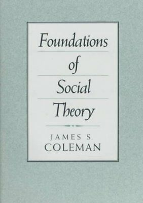 Foundations of Social Theory by James S. Coleman (Paperback, 1994)