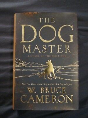 THE DOG MASTER by W. BRUCE CAMERON Signed 1st Edition