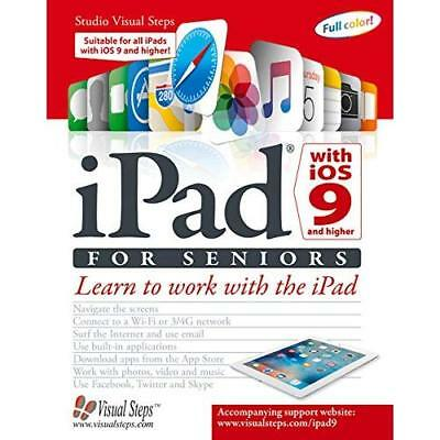 iPad with iOS 9 and Higher for Seniors (Studio Visual S - Paperback NEW Studio V