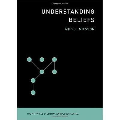Understanding Beliefs (MIT Press Essential Knowledge) - Paperback NEW Nils J. Ni