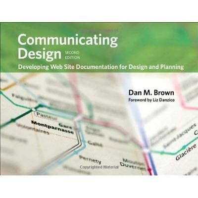 Communicating Design: Developing Web Site Documentation - Paperback NEW Brown, D