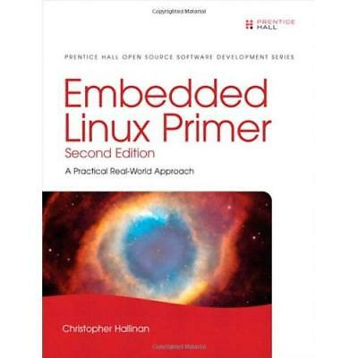 Embedded Linux Primer: A Practical Real-World Approach - Hardcover NEW Hallinan,