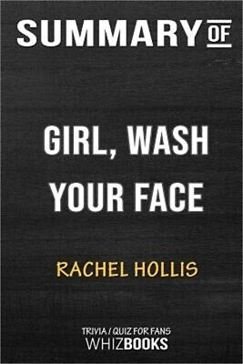 Summary of Girl, Wash Your Face: Stop Believing the Lies about Who You Are So Yo