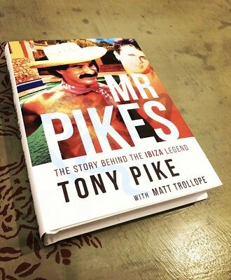 *OFFICIAL COPY IN HARDBACK: Mr Pikes: The Story Behind The Ibiza Legend
