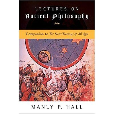 Lectures on Ancient Philosophy: Companion to The Secret - Paperback NEW Hall, Ma