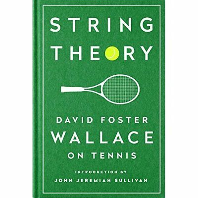 String Theory: David Foster Wallace on Tennis: A Librar - Hardcover NEW Wallace,
