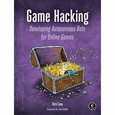 Game Hacking: Developing Autonomous Bots for Online Gam - Paperback NEW Nick Can