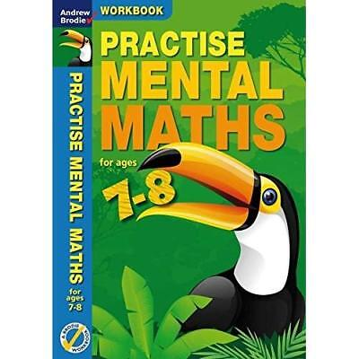 Practise Mental Maths 7-8 Workbook - Paperback NEW Brodie, Andrew 2011-02-21