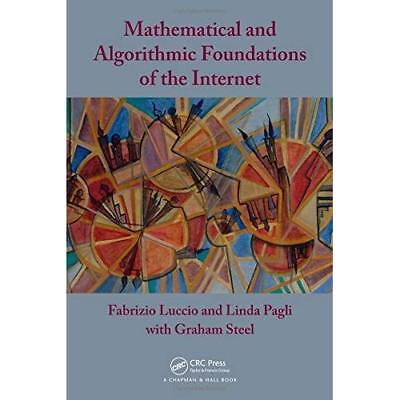 Mathematical and Algorithmic Foundations of the Interne - Paperback NEW Luccio,