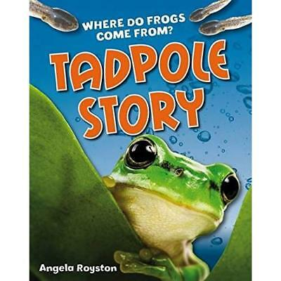Tadpole Story: Age 6-7, Above Average Readers - Paperback NEW Angela Royston 201