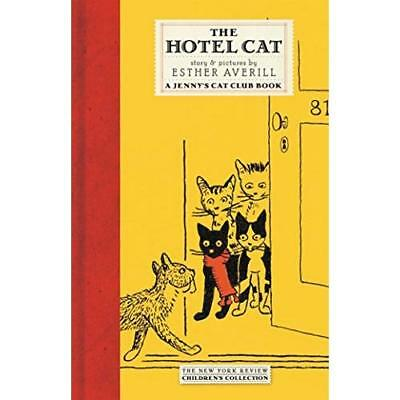 The Hotel Cat (Jenny's Cat Club) - Hardcover NEW Averill, Esther 2005-11-15