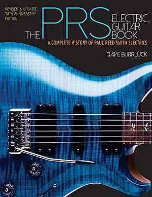The Prs Electric Guitar Book: A Complete History of Pau - Paperback NEW Dave Bur