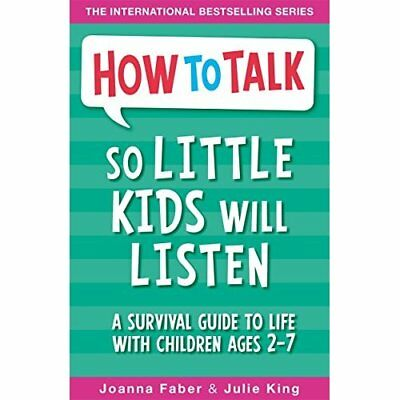 How To Talk So Little Kids Will Listen: A Survival Guid - Paperback NEW Joanna-F