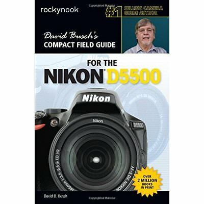 David Busch's Compact Field Guide for the Nikon D5500 ( - Paperback NEW David D.