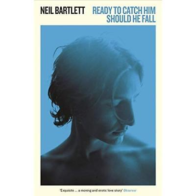 Ready To Catch Him Should He Fall  - Paperback NEW Bartlett, Neil 06/01/2017