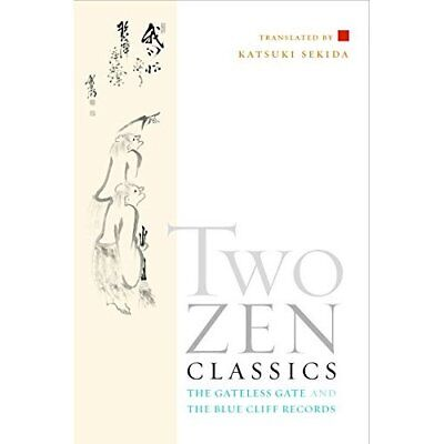 Two Zen Classics: The Gateless Gate and the Blue Cliff  - Paperback NEW Sekida,
